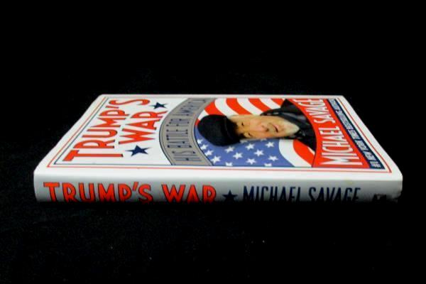 Trump's War: His Battle for America by Savage, Michael 2017 Hardcover