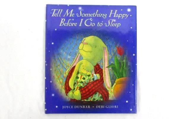 Tell Me Something Happy Before I Go to Sleep by Joyce Dunbar 1998, Hardcover