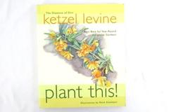 Plant This! : Best Bets for Year-Round Gorgeous Gardens by Ketzel Levine 2002 PB