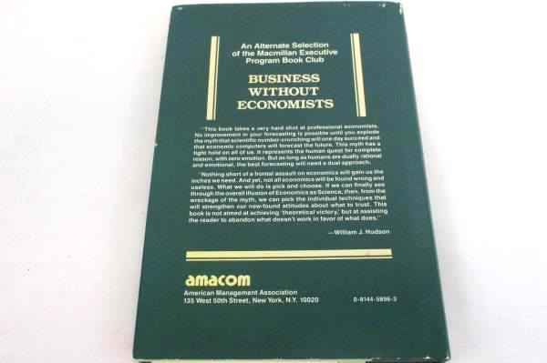 Business Without Economists by William J. Hudson 1987 Hardcover AMACOM