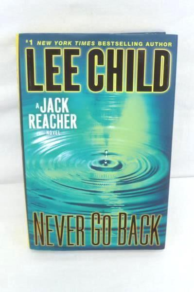 "Jack Reacher ""Never Go Back"" By Lee Child Novel 2013 Hardcover Dust Jacket"