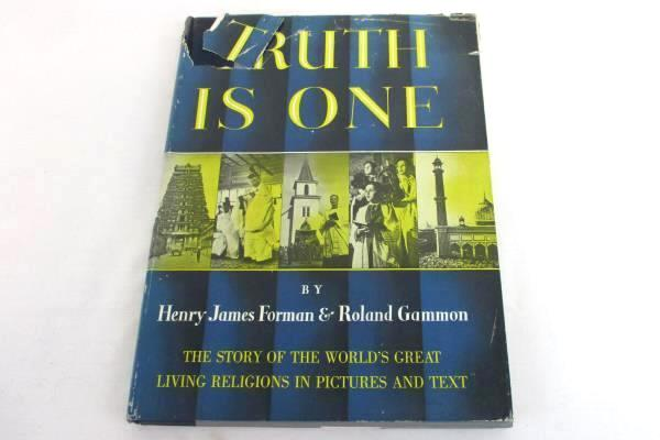 Truth Is One by Henry James Forman & Roland Gammon 1954 Harper & Brothers