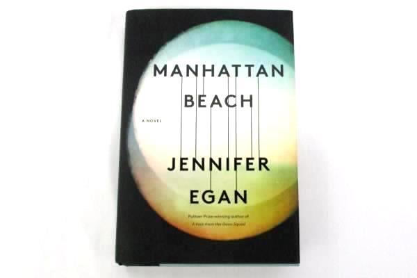 Manhattan Beach: A Novel by Jennifer Egan 2017 Hard Cover Scribner