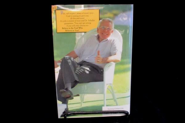 Believe In The God Who Believes In You by Robert H. Schuller 1989 Hardcover Book