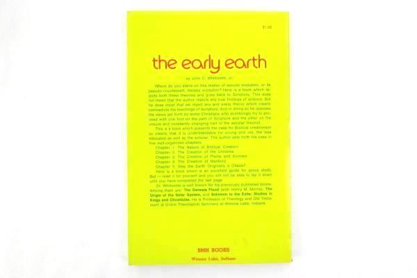 The Early Earth An Introduction to Biblical Creationism John C. Whitcomb PB 1972