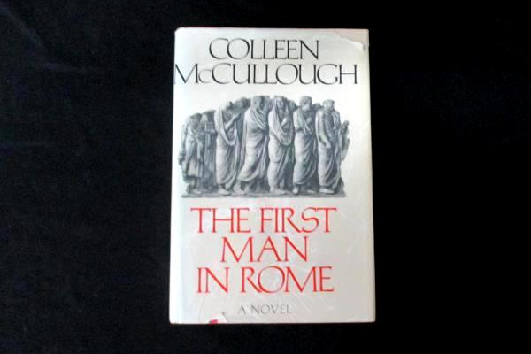 The First Man In Rome By Colleen McCullough 1st Printing 1st Edition 1990