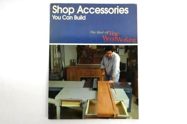Shop Accessories You Can Build Best of Fine Woodworking 1996 Tauton Press
