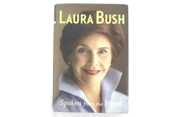 Spoken from the Heart Laura Bush First Lady 1st Scribner Edition Hardcover DJ