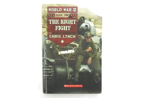 World War II Book 1: The Right Fight by Chris Lynch Scholastic Hardcover