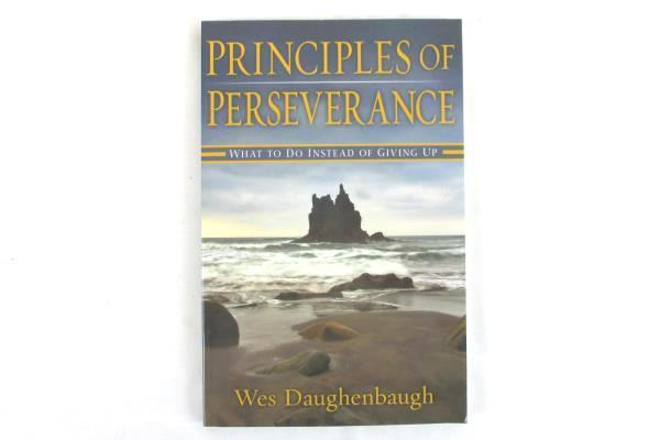Principles of Perseverance What to do Instead of Giving Up 2007 Daughenbaugh