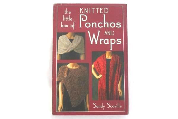 2005 The Little Box Of Knitted Ponchos And Wraps By Sandy Scoville