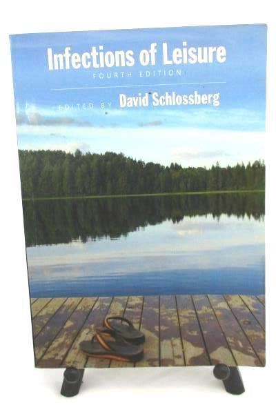 Infections of Leisure David Schlossberg 4th Edition 2009