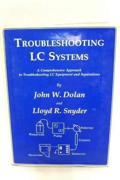 John W. Dolan Trouble Shooting Liquid Chromatography Systems Clifton, NJ Signed