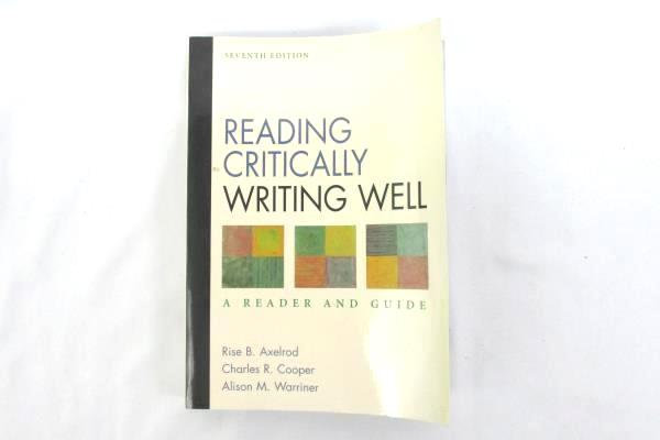 Reading Critically Writing Well 7th Edition Axelrod Cooper Warriner Bedford