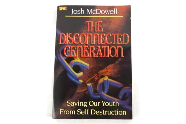 The Disconnected Generation by Josh McDowell 2000 Paperback