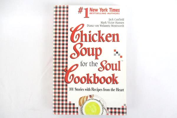 1995 Chicken Soup for the Soul Cookbook 101 Stories with Recipes from the Heart