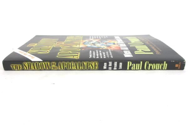 The Shadow of the Apocalypse by Paul Crouch 2004 Paperback