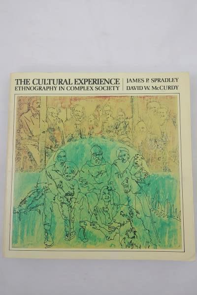 The Cultural Experience Ethnography In Complex Society, Spradley/McCurdy 1972 PB