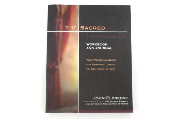 The Sacred Romance Workbook & Journal by John Eldredge 2000 Paperback