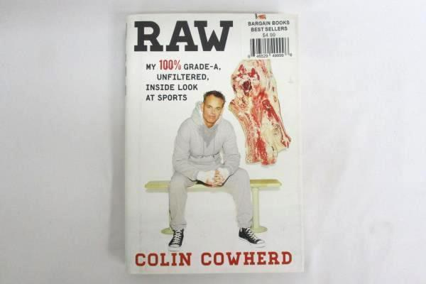Raw My 100% Grade A Unfiltered Inside Look at Sports Hardcover by Colin Cowherd