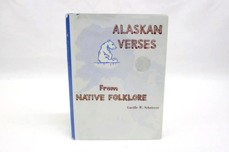 Alaskan Verses From Native Folklore By Lucille W. Schriever 1969