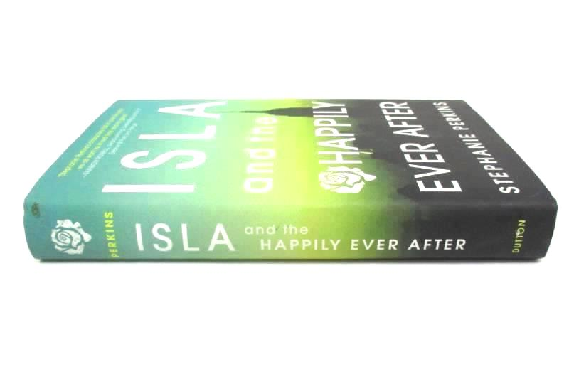 Isla and the Happily Ever After by Stephanie Perkins 2014 Hardcover