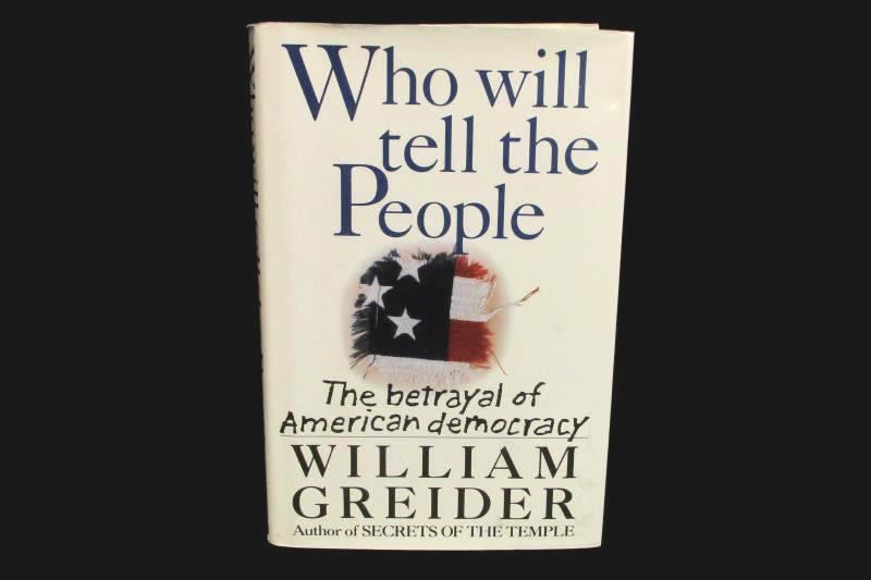 Who Will Tell The People by William Greider Hardcover 1992 Simon & Schuster