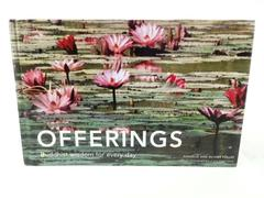 OFFERINGS: Buddhist Wisdom For Every Day Hardcover 1st Edition