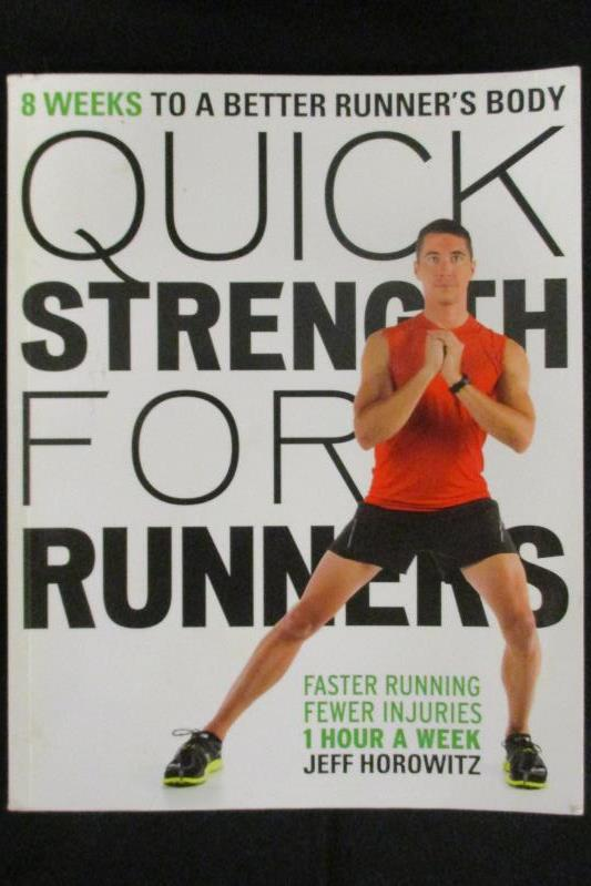 Quick Strength for Runners 8 Weeks To A Better Runners Body 2013 Jeff Horowitz