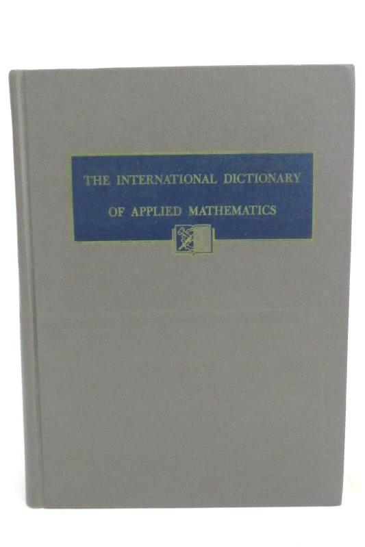 The International Dictionary of Applied Mathematics Vintage Book Van Nostrand
