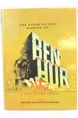 Ben Hur The Story of the Making of Ben Hur From MGM Hardcover Book 1959
