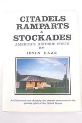 Citadels, Ramparts & Stockades By Irvin Haas 1st Edition Hardcover DJ 1979