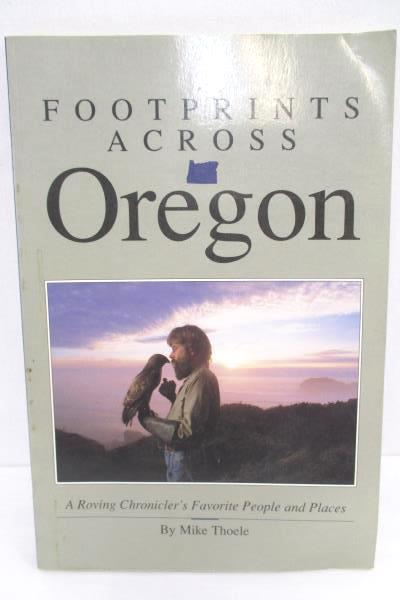 Footprints Across Oregon Paperback A Roving Chronicler's Favorite People & Place
