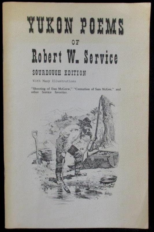 Yukon Poems of Robert W Service Sourdough Edition 1967 Filter Press Illustrated
