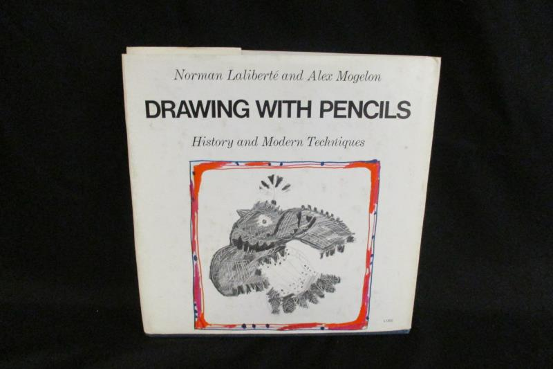 Drawing With Pencils History & Modern Techniques Laliberte & Mogelon 1969 1st Ed
