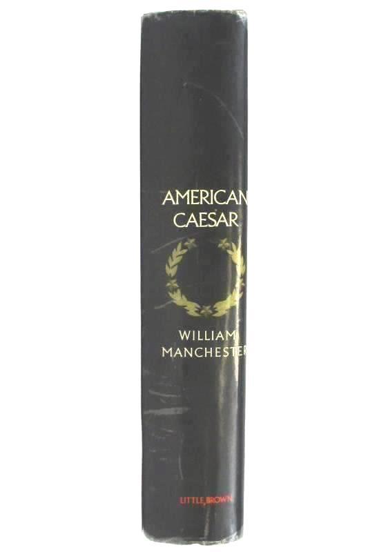 American Caesar Douglas MacArthur 1880 - 1964 by William Manchester HC DJ 1978