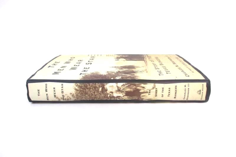 The Men Who Wear The Star Texas Rangers by Charles M Robinson 2000 Hardcover