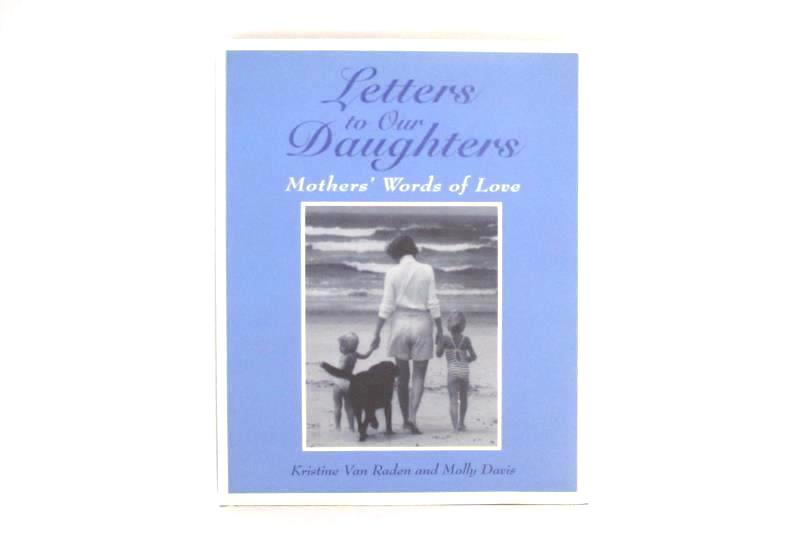 Letters To Our Daughters Kristina Van Radan & Molly Davis 1997 Inscribed Signed