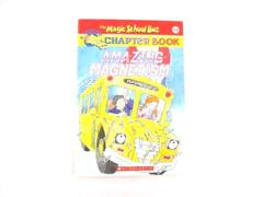 Amazing Magnetism The Magic School Bus Chapter Book #12 by Rebecca Carmi 2001