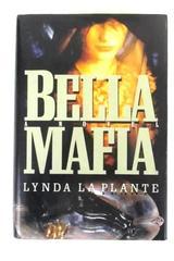 Bella Mafia Lynda La Plante 1991 HC DJ 1st Ed Morrow Suspense Thriller