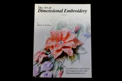 The Art of Dimensional Embroidery 4th Edition by Maria Freitas