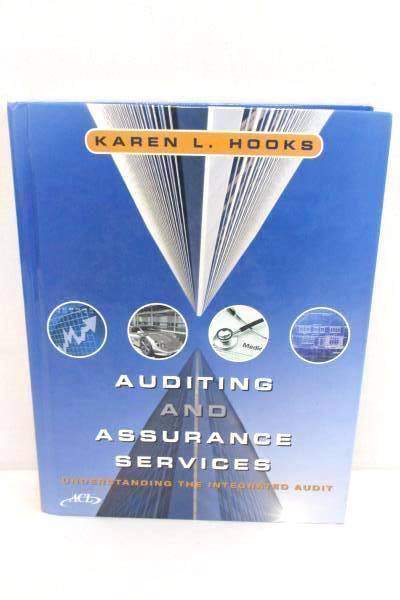 Auditing and Assurance Services Understanding the Integrated Audit Karen L Hooks
