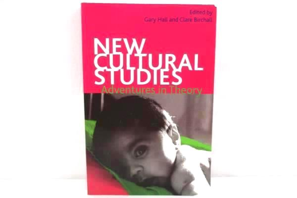 New Cultural Studies: Adventures in Theory by Gary Hall & Clare Birchall 2006 SC