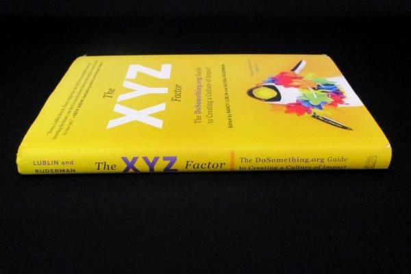 The XYZ Factor The DoSomething.org Guide to Creating a Culture of Impact HC 2015
