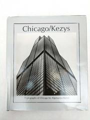 CHICAGO/KEZYS: Photographs of Chicago by Algimantas Kezys 1994 Hardcover
