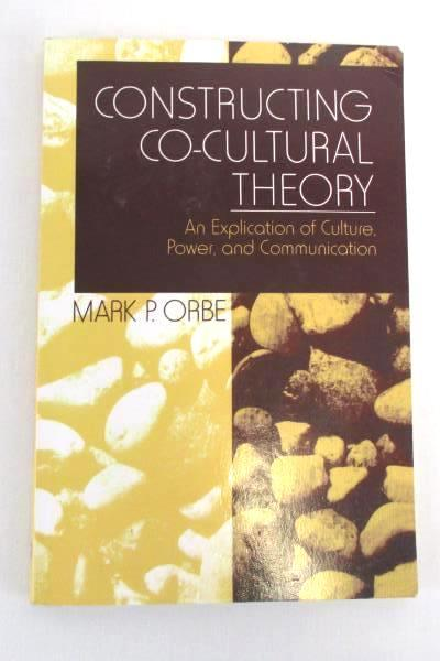 Orbe Constructing Co-Cultural Theory Explication of Culture Power Communication