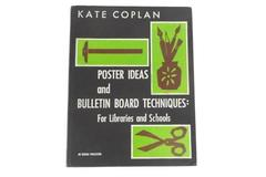 Kate Coplan Poster Ideas Bulletin Board Techniques: Libraries School Hardcover