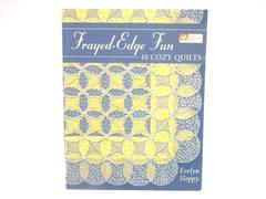 Frayed Edge Fun 10 Cozy Quilts Evelyn Sloppy Martingale and Co 2002 PB Book