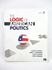 The Logic of American Politics Samuel Kernell Gary C Jacobson 7th Ed Paperback