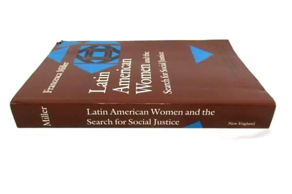 Latin American Women and the Search for Social Justice Francesca Miller SC 1991